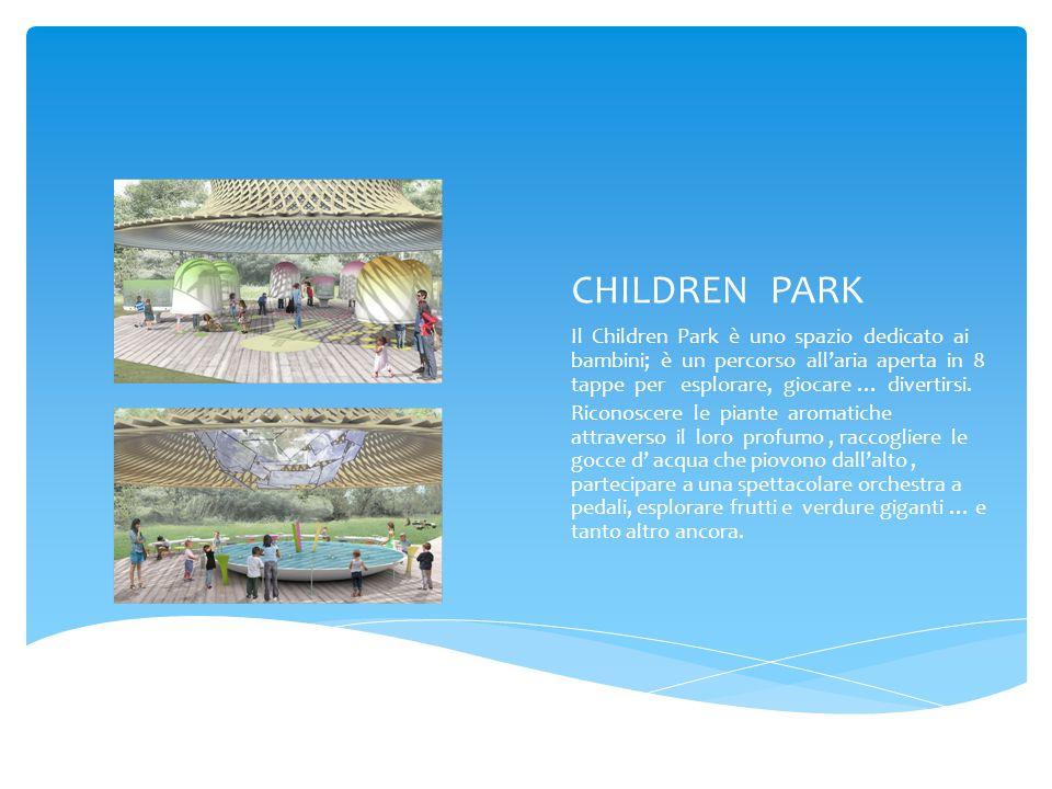 CHILDREN PARK Il Children Park è uno spazio dedicato ai bambini; è un percorso all'aria aperta in 8 tappe per esplorare, giocare … divertirsi.