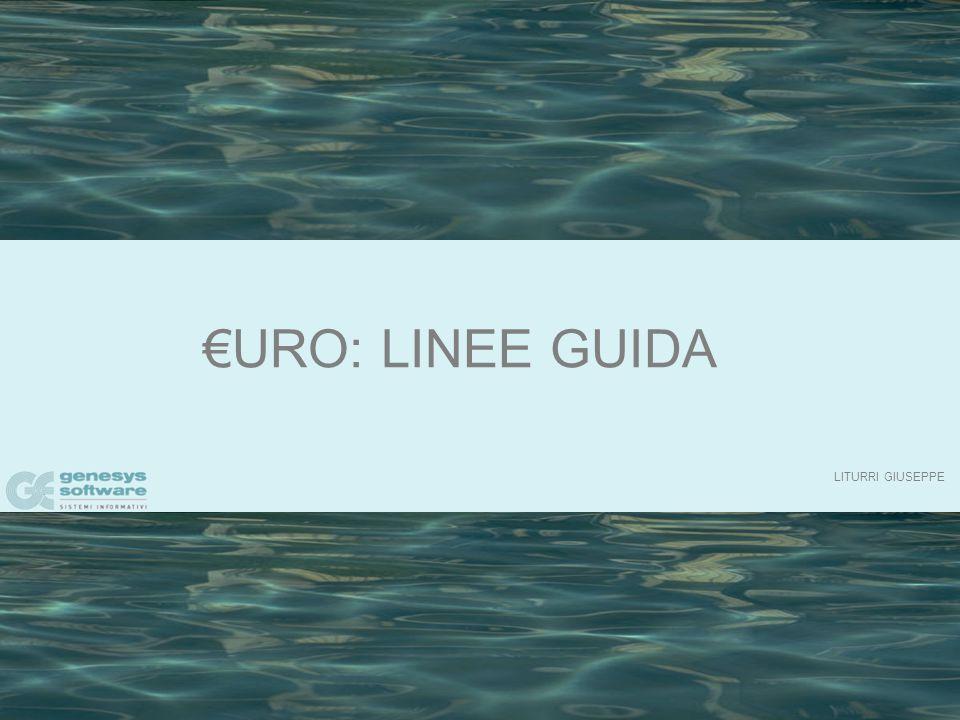 LITURRI GIUSEPPE €URO: LINEE GUIDA