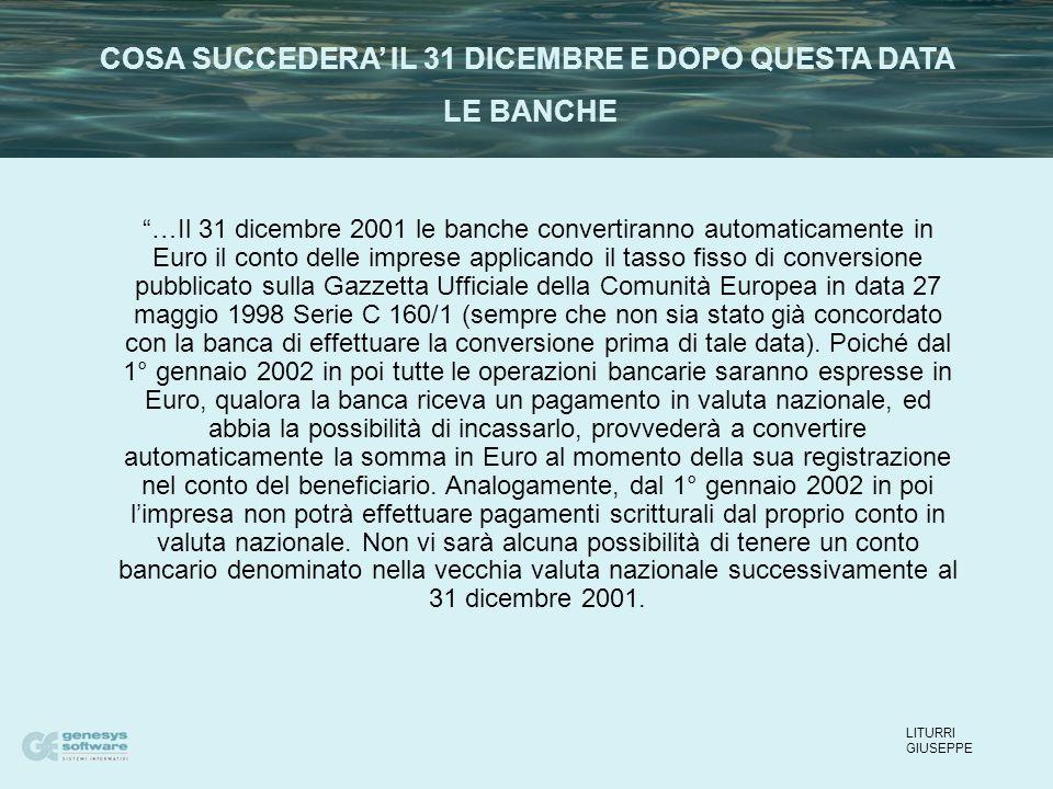 …Il 31 dicembre 2001 le banche convertiranno automaticamente in Euro il conto delle imprese applicando il tasso fisso di conversione pubblicato sulla Gazzetta Ufficiale della Comunità Europea in data 27 maggio 1998 Serie C 160/1 (sempre che non sia stato già concordato con la banca di effettuare la conversione prima di tale data).