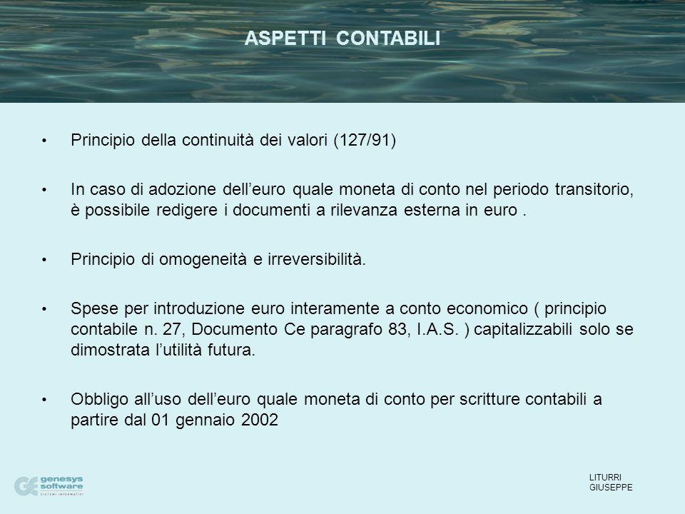 Principio della continuità dei valori (127/91) In caso di adozione dell'euro quale moneta di conto nel periodo transitorio, è possibile redigere i documenti a rilevanza esterna in euro.