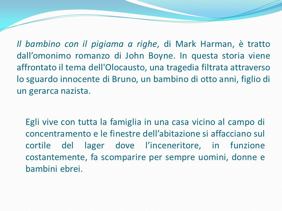 Titolo originale: The Boy in the Stripped Pajamas Genere: Drammatico Regia: Mark Herman Anno di uscita: 2008