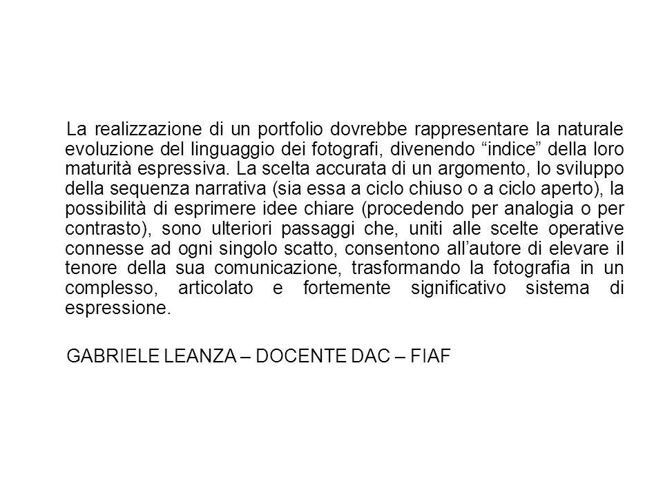 Si può intendere per portfolio un complesso coerente di immagini finalizzate a esprimere un'IDEA centrale.