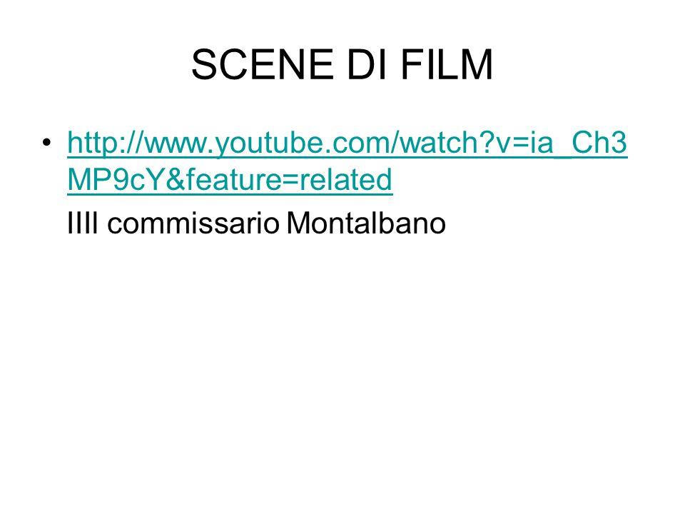 SCENE DI FILM http://www.youtube.com/watch?v=ia_Ch3 MP9cY&feature=relatedhttp://www.youtube.com/watch?v=ia_Ch3 MP9cY&feature=related IIIl commissario