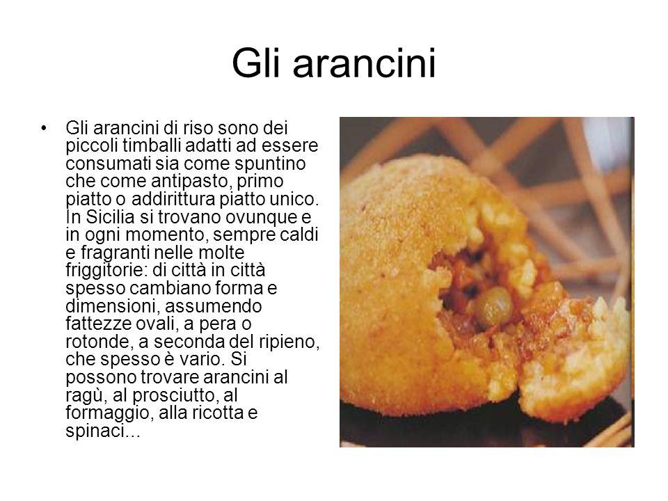 Gli arancini Gli arancini di riso sono dei piccoli timballi adatti ad essere consumati sia come spuntino che come antipasto, primo piatto o addirittur