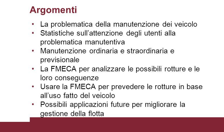 La problematica della manutenzione dei veicolo Statistiche sull'attenzione degli utenti alla problematica manutentiva Manutenzione ordinaria e straord