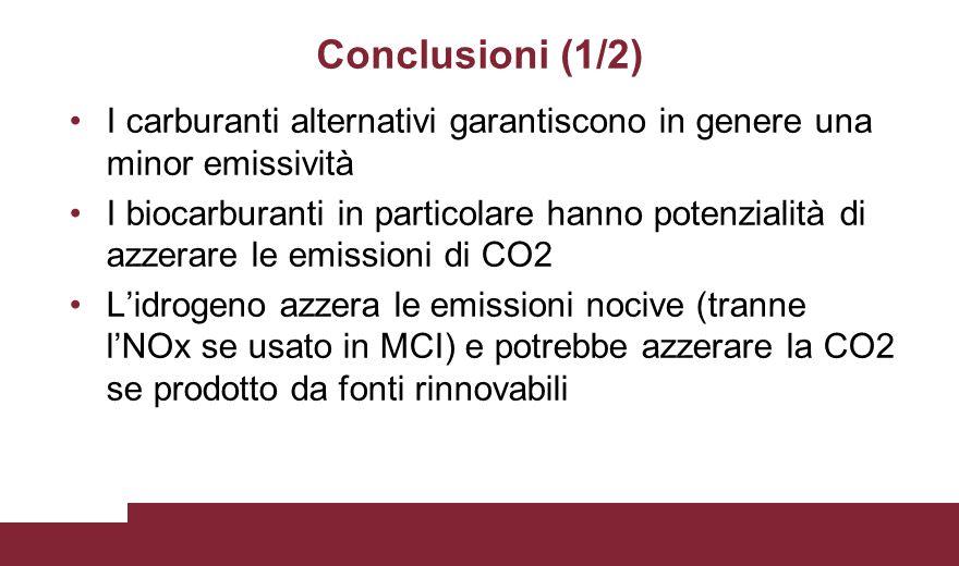 Conclusioni (1/2) I carburanti alternativi garantiscono in genere una minor emissività I biocarburanti in particolare hanno potenzialità di azzerare l