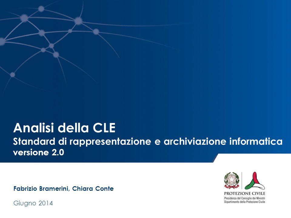 Analisi della CLE Standard di rappresentazione e archiviazione informatica versione 2.0 Fabrizio Bramerini, Chiara Conte Giugno 2014