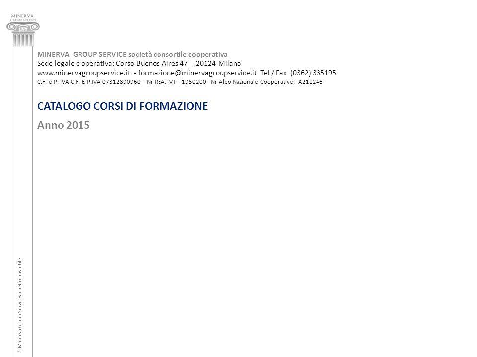 MINERVA GROUP SERVICE società consortile cooperativa Sede legale e operativa: Corso Buenos Aires 47 - 20124 Milano www.minervagroupservice.it - formaz
