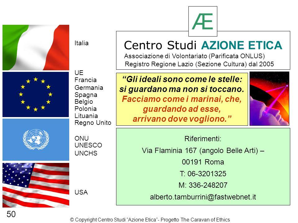 """Francia Spagna Regno Unito USA Lituania Polonia Belgio Germania Italia UE ONU UNESCO UNCHS """"Gli ideali sono come le stelle: si guardano ma non si tocc"""