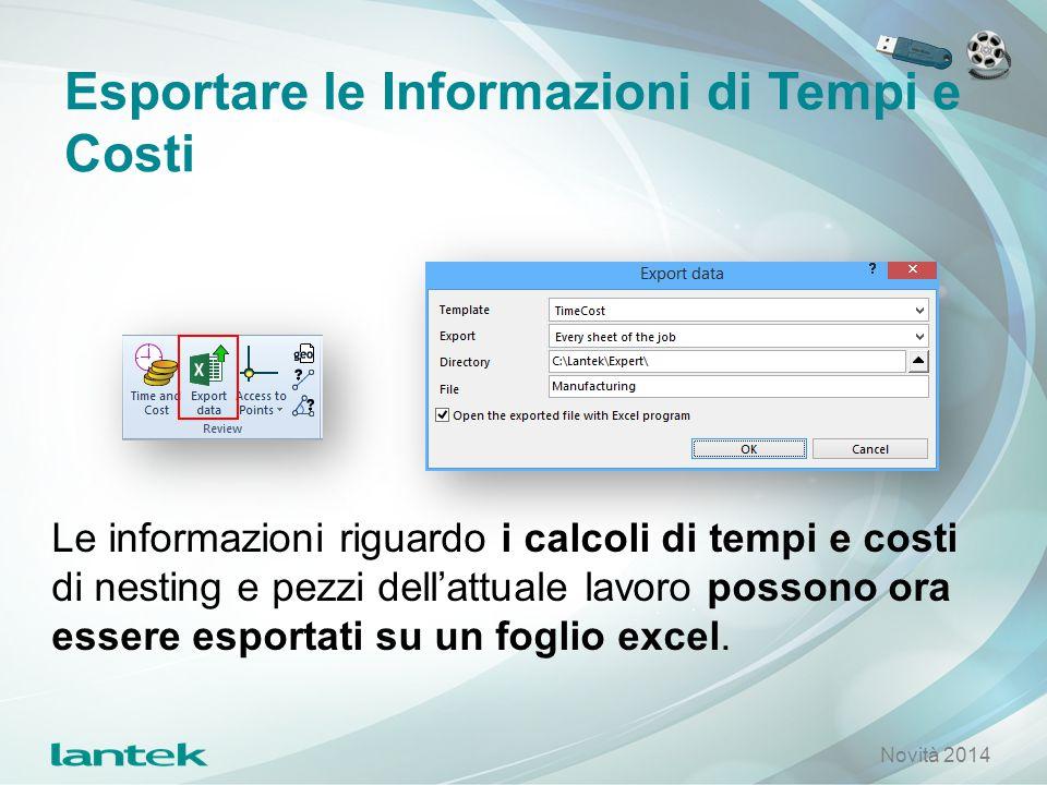 Esportare le Informazioni di Tempi e Costi Le informazioni riguardo i calcoli di tempi e costi di nesting e pezzi dell'attuale lavoro possono ora esse