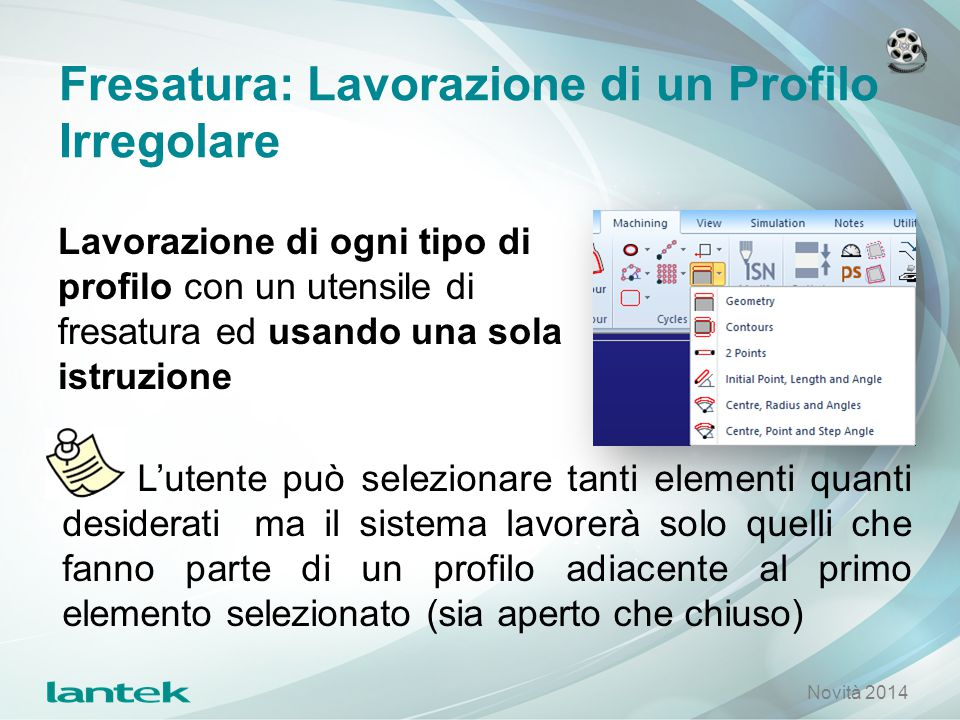 Fresatura: Lavorazione di un Profilo Irregolare Lavorazione di ogni tipo di profilo con un utensile di fresatura ed usando una sola istruzione Novità