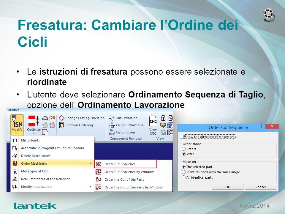 Fresatura: Cambiare l'Ordine dei Cicli Le istruzioni di fresatura possono essere selezionate e riordinate L'utente deve selezionare Ordinamento Sequen