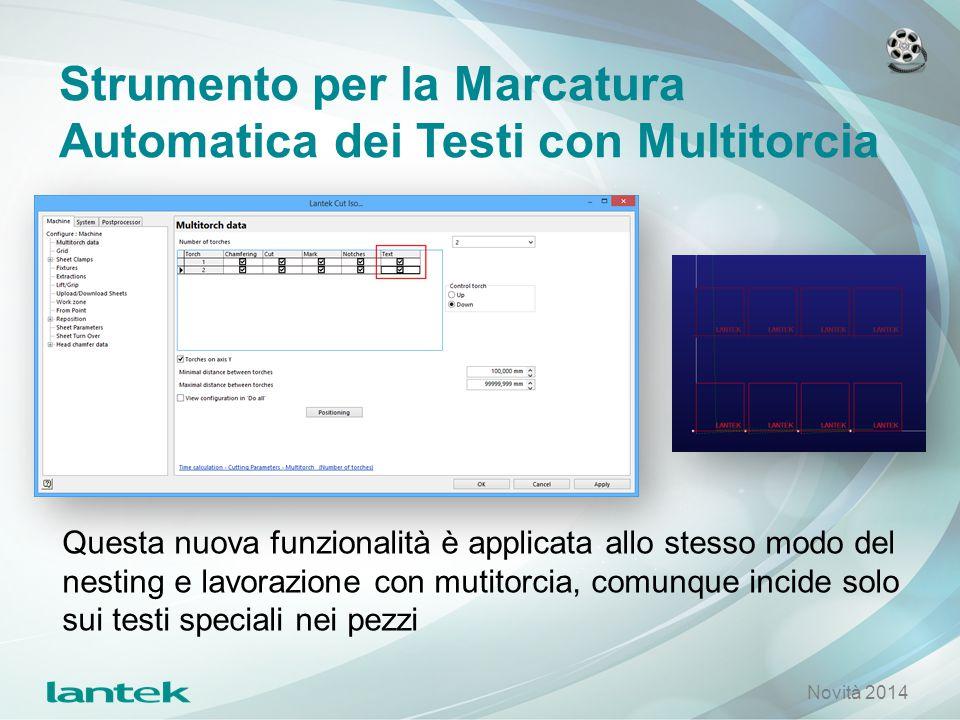Strumento per la Marcatura Automatica dei Testi con Multitorcia Questa nuova funzionalità è applicata allo stesso modo del nesting e lavorazione con m