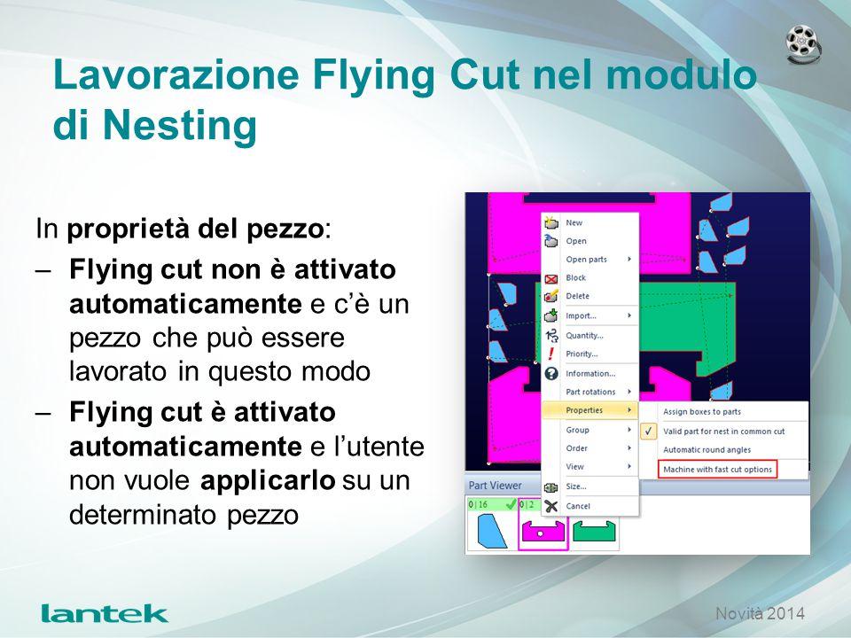 Lavorazione Flying Cut nel modulo di Nesting In proprietà del pezzo: –Flying cut non è attivato automaticamente e c'è un pezzo che può essere lavorato
