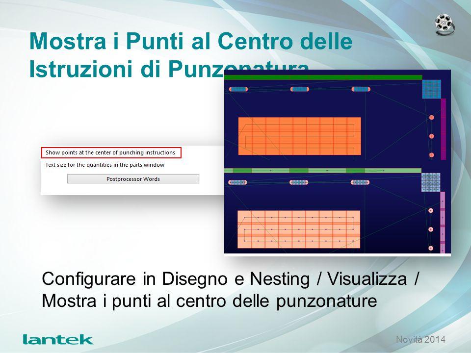 Mostra i Punti al Centro delle Istruzioni di Punzonatura Configurare in Disegno e Nesting / Visualizza / Mostra i punti al centro delle punzonature No