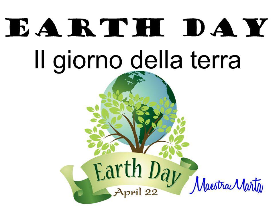 EARTH DAY Il giorno della terra
