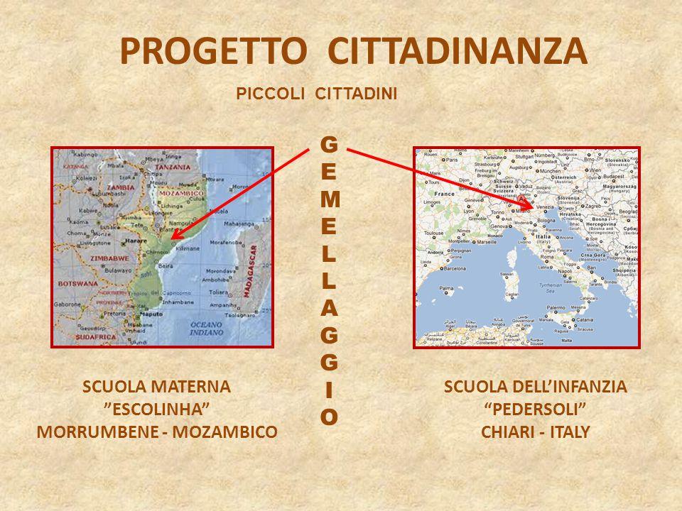 PROGETTO CITTADINANZA SCUOLA MATERNA ESCOLINHA MORRUMBENE - MOZAMBICO PICCOLI CITTADINI GEMELLAGGIOGEMELLAGGIO SCUOLA DELL'INFANZIA PEDERSOLI CHIARI - ITALY