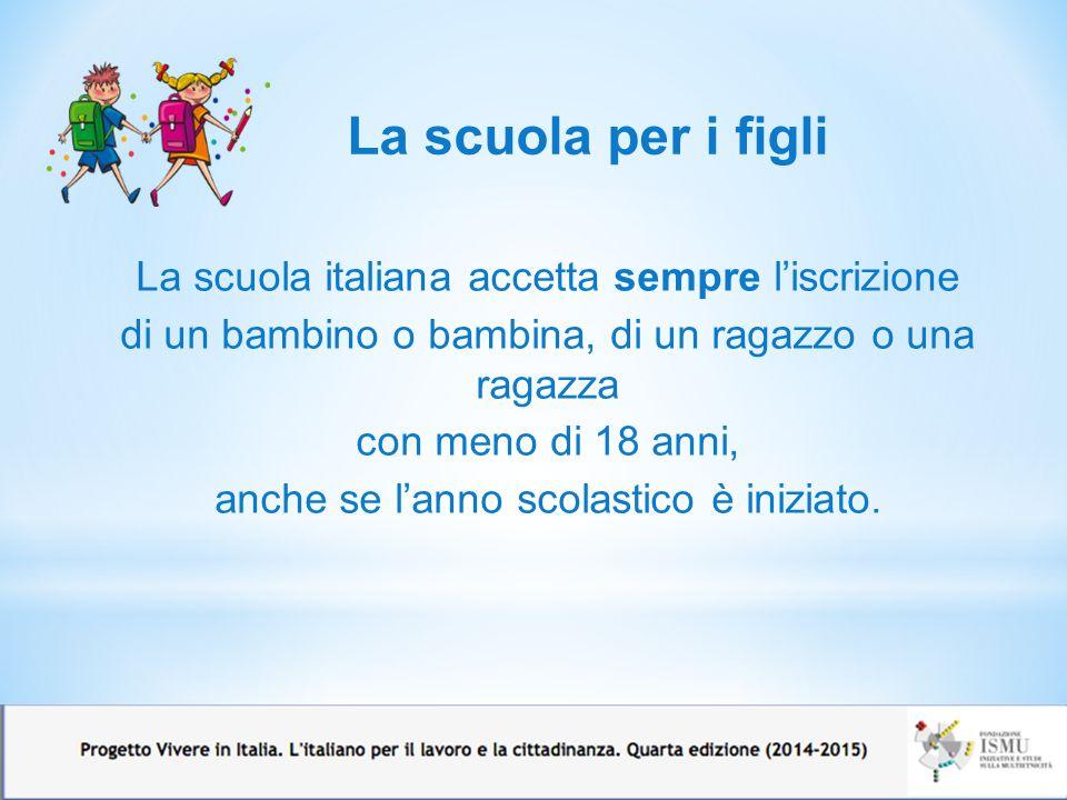 La scuola italiana accetta sempre l'iscrizione di un bambino o bambina, di un ragazzo o una ragazza con meno di 18 anni, anche se l'anno scolastico è
