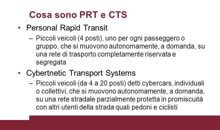 Personal Rapid Transit –Piccoli veicoli (4 posti), uno per ogni passeggero o gruppo, che si muovono autonomamente, a domanda, su una rete di trasporto