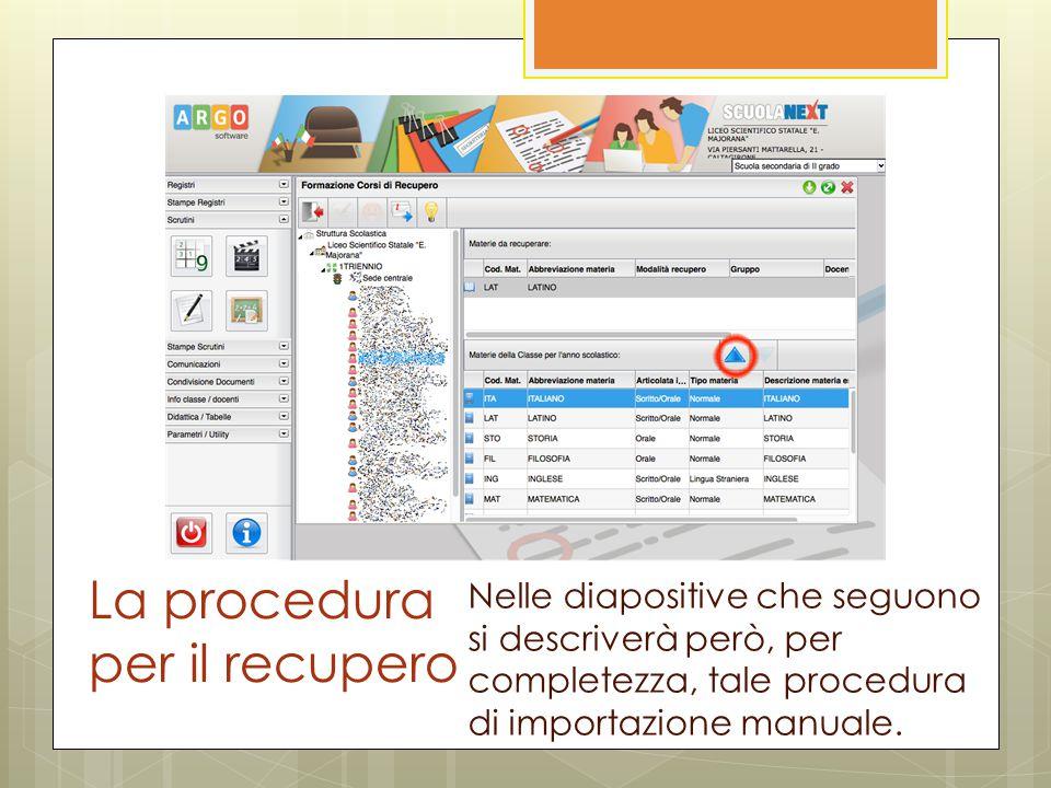 La procedura per il recupero Nelle diapositive che seguono si descriverà però, per completezza, tale procedura di importazione manuale.