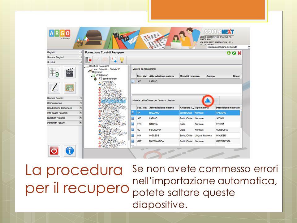 La procedura per il recupero Se non avete commesso errori nell'importazione automatica, potete saltare queste diapositive.