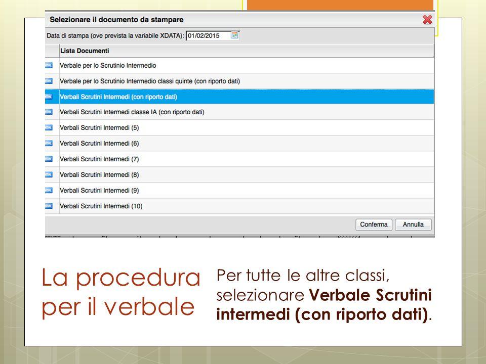 La procedura per il verbale Per tutte le altre classi, selezionare Verbale Scrutini intermedi (con riporto dati).