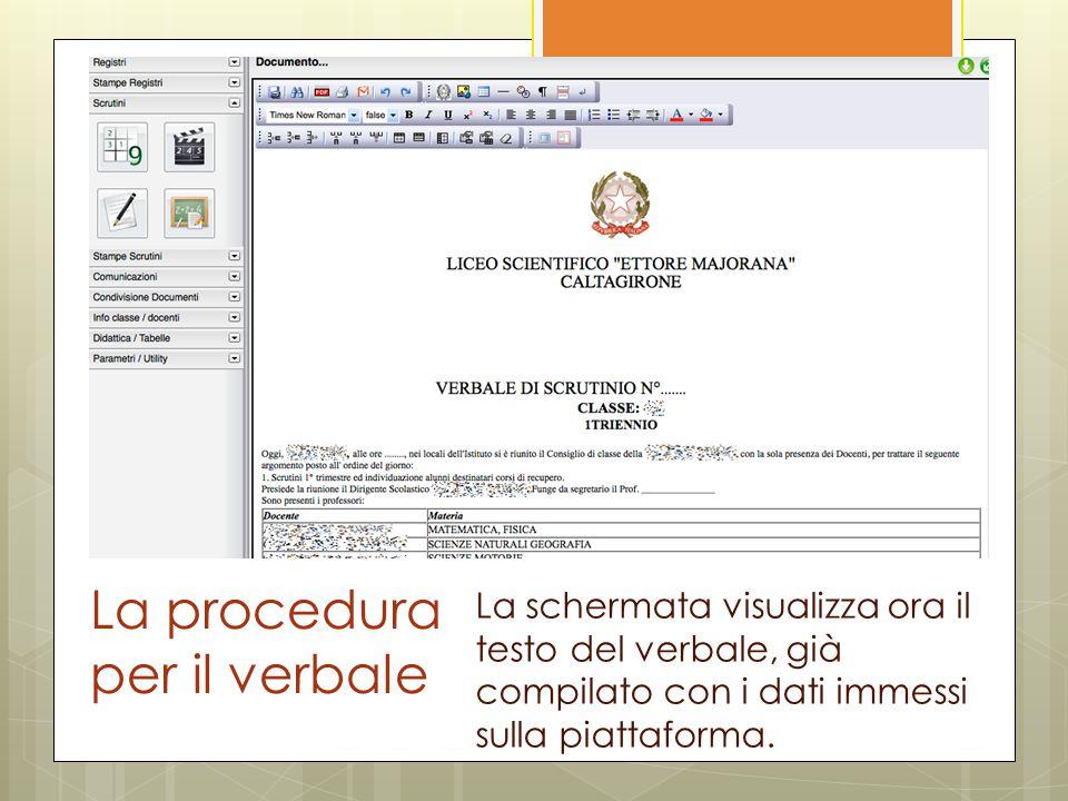 La procedura per il verbale La schermata visualizza ora il testo del verbale, già compilato con i dati immessi sulla piattaforma.