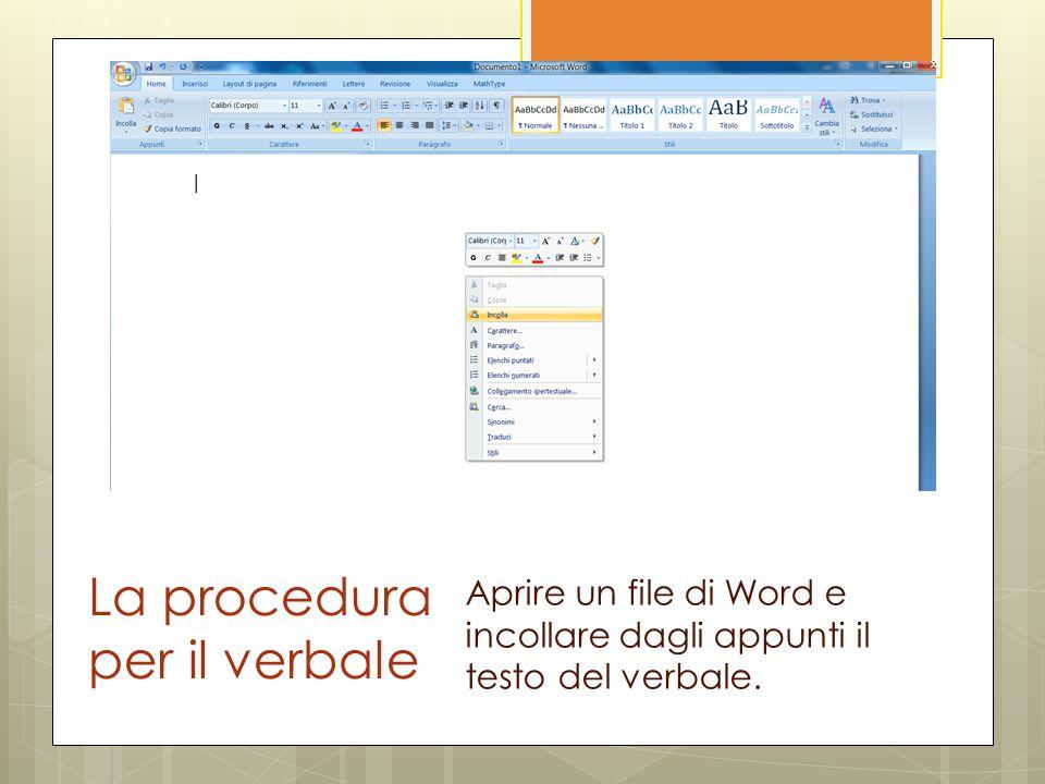 La procedura per il verbale Aprire un file di Word e incollare dagli appunti il testo del verbale.