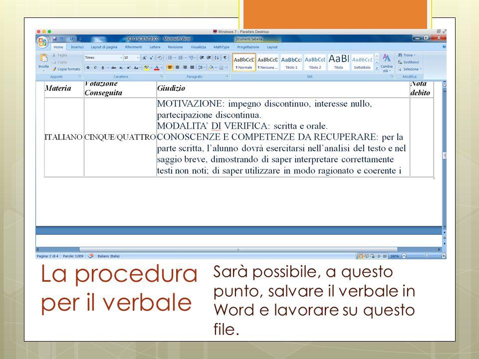 La procedura per il verbale Sarà possibile, a questo punto, salvare il verbale in Word e lavorare su questo file.