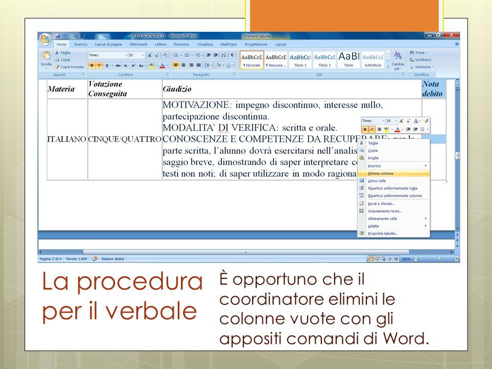 La procedura per il verbale È opportuno che il coordinatore elimini le colonne vuote con gli appositi comandi di Word.