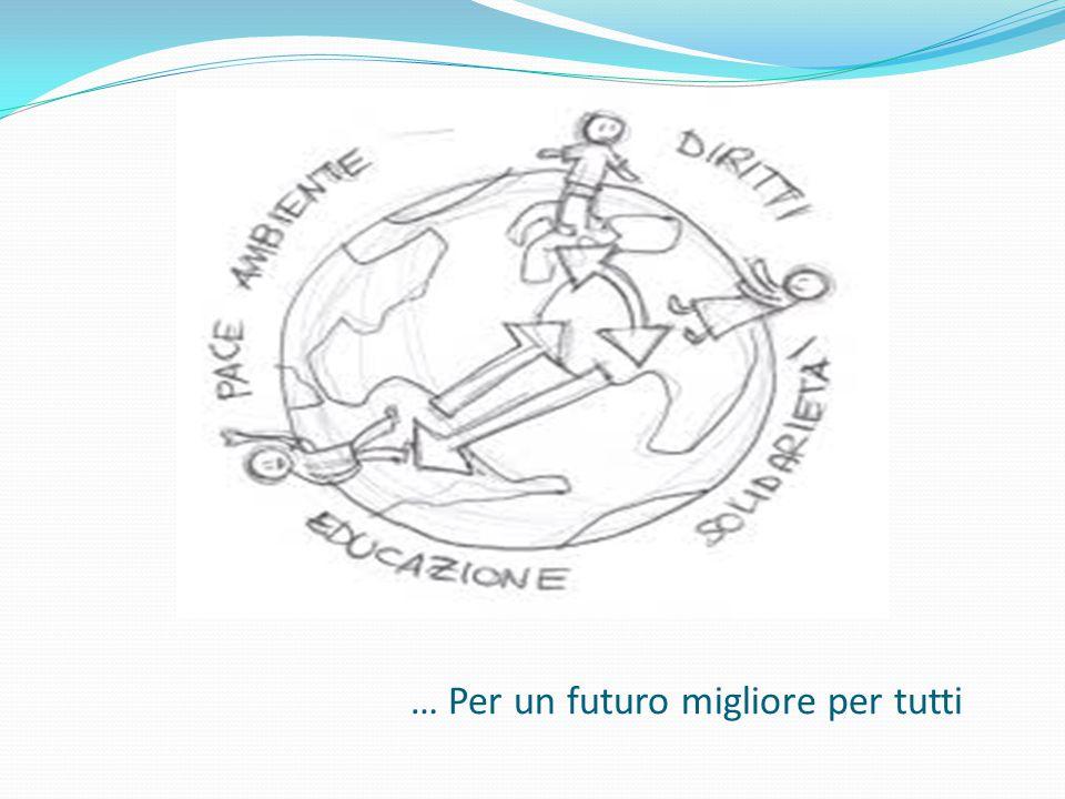 … Per un futuro migliore per tutti