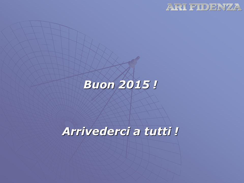 Buon 2015 ! Arrivederci a tutti !