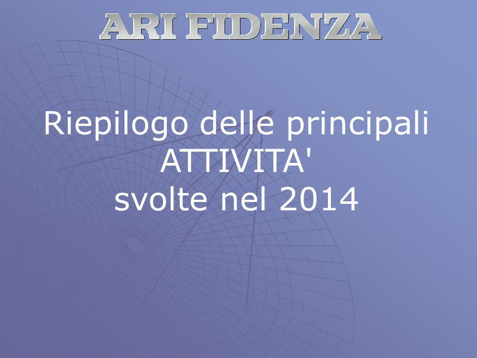 Riepilogo delle principali ATTIVITA svolte nel 2014