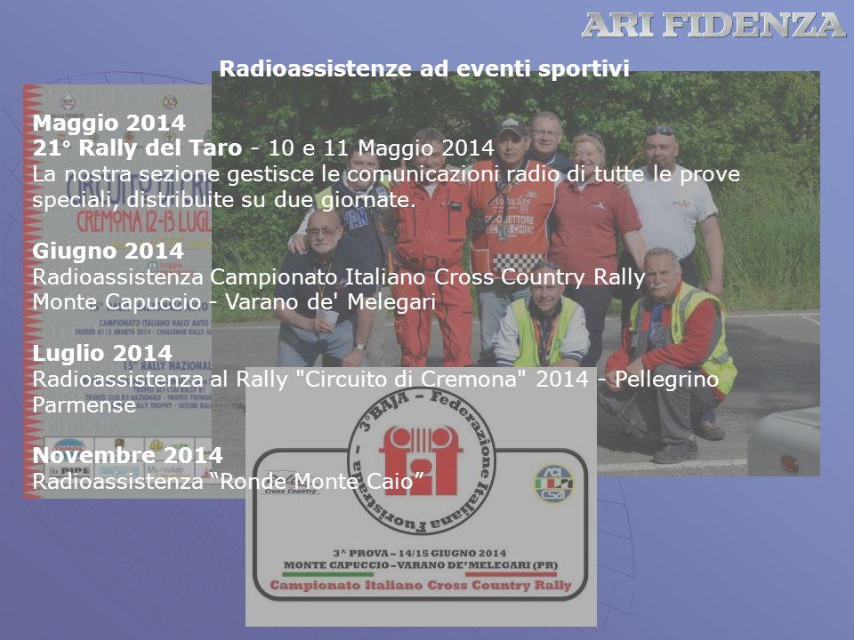 Radioassistenze ad eventi sportivi Maggio 2014 21° Rally del Taro - 10 e 11 Maggio 2014 La nostra sezione gestisce le comunicazioni radio di tutte le prove speciali, distribuite su due giornate.