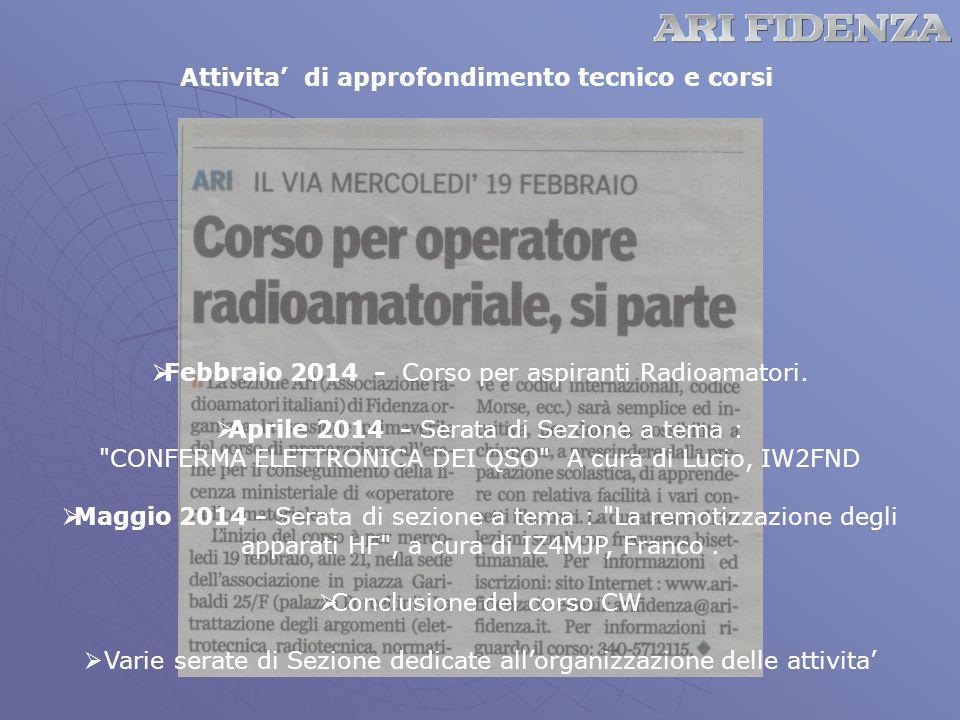 Attivita' di approfondimento tecnico e corsi  Febbraio 2014 - Corso per aspiranti Radioamatori.