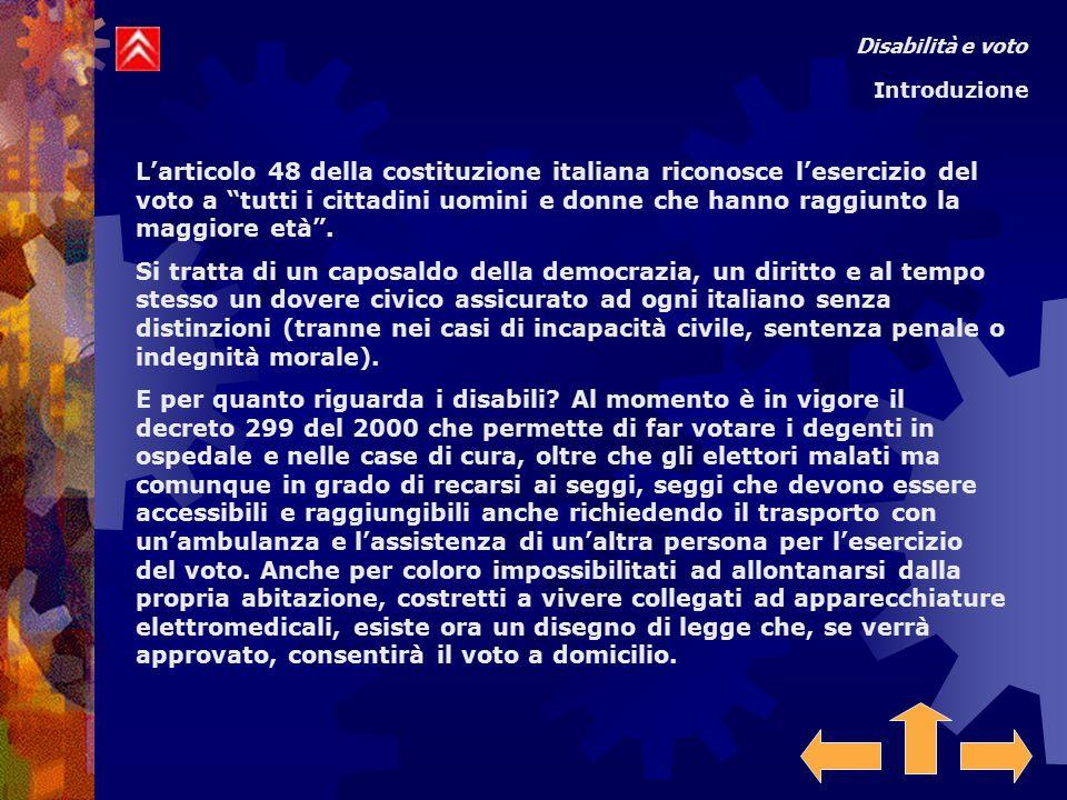 """L'articolo 48 della costituzione italiana riconosce l'esercizio del voto a """"tutti i cittadini uomini e donne che hanno raggiunto la maggiore età"""". Si"""