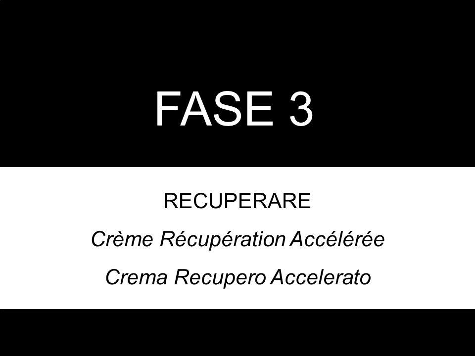 FASE 3 RECUPERARE Crème Récupération Accélérée Crema Recupero Accelerato