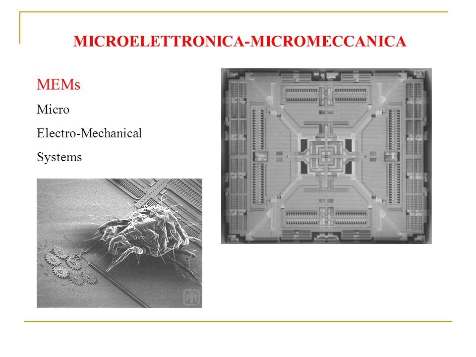 MICROELETTRONICA-MICROMECCANICA MEMs Micro Electro-Mechanical Systems