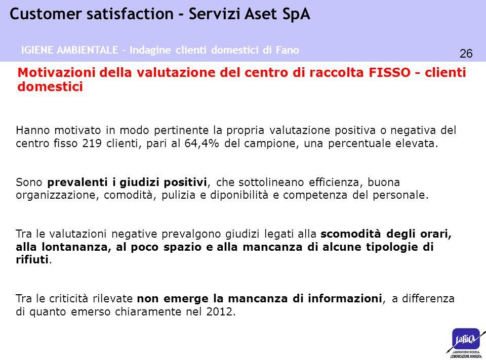 26 Customer satisfaction - Servizi Aset SpA IGIENE AMBIENTALE - Indagine clienti domestici di Fano Motivazioni della valutazione del centro di raccolt