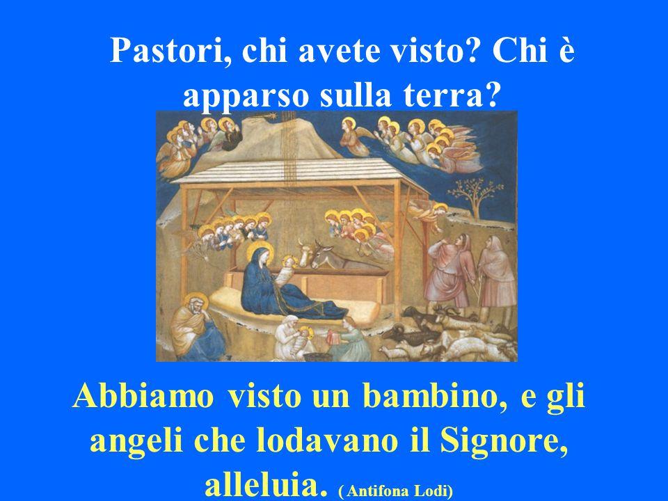 Oggi Cristo è nato, è apparso il Salvatore; oggi sulla terra cantano gli angeli, si allietano gli arcangeli: oggi, esultano i giusti, acclamando: Glor