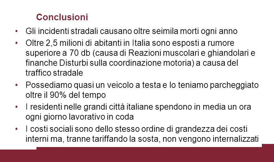 Gli incidenti stradali causano oltre seimila morti ogni anno Oltre 2,5 milioni di abitanti in Italia sono esposti a rumore superiore a 70 db (causa di
