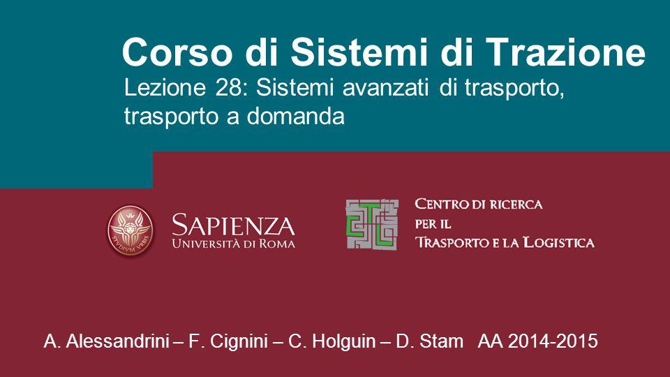 Corso di Sistemi di Trazione Lezione 28: Sistemi avanzati di trasporto, trasporto a domanda A.