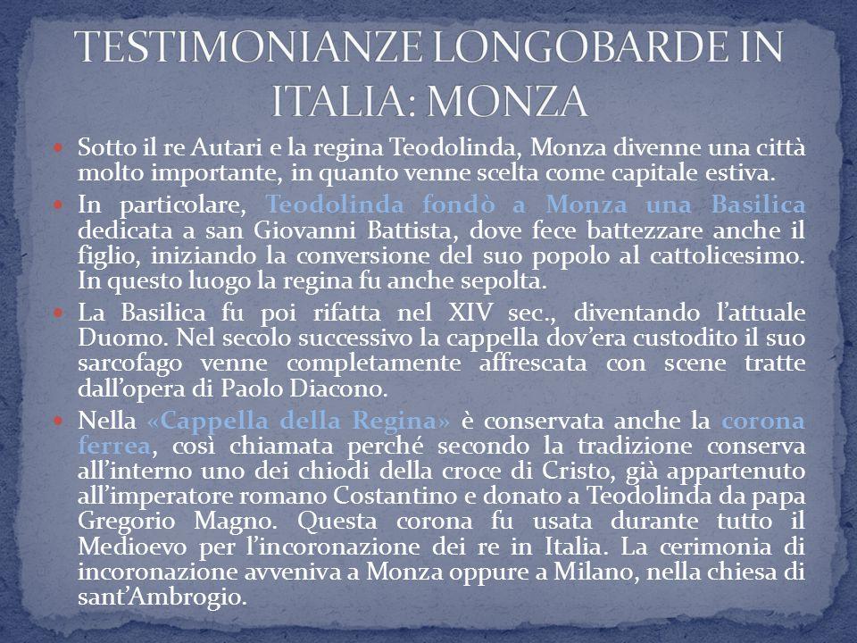 Sotto il re Autari e la regina Teodolinda, Monza divenne una città molto importante, in quanto venne scelta come capitale estiva. In particolare, Teod