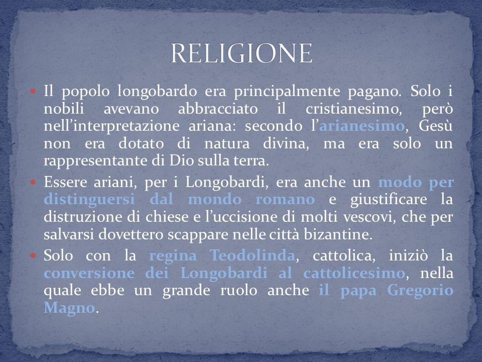 Il popolo longobardo era principalmente pagano. Solo i nobili avevano abbracciato il cristianesimo, però nell'interpretazione ariana: secondo l'ariane