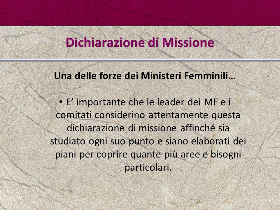 Una delle forze dei Ministeri Femminili… E' importante che le leader dei MF e i comitati considerino attentamente questa dichiarazione di missione aff