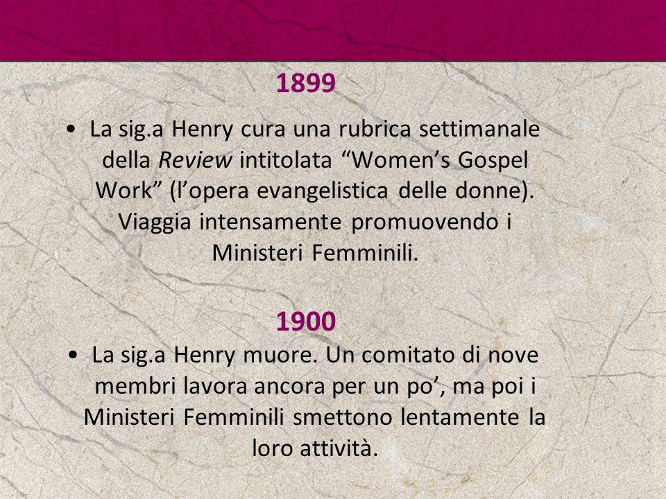 """1899 La sig.a Henry cura una rubrica settimanale della Review intitolata """"Women's Gospel Work"""" (l'opera evangelistica delle donne). Viaggia intensamen"""