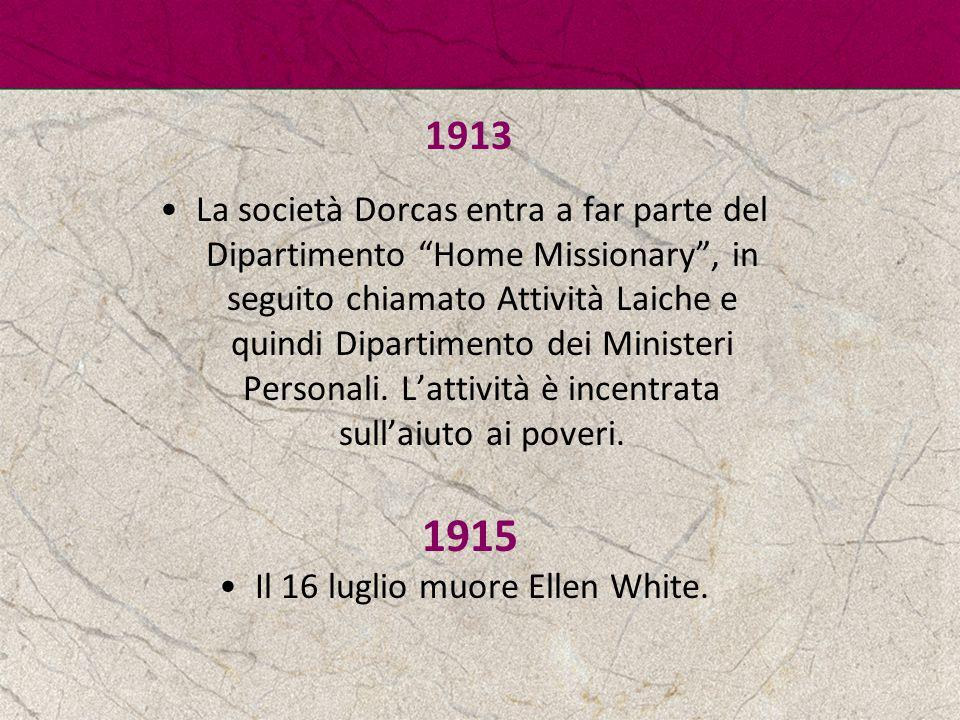 """1913 La società Dorcas entra a far parte del Dipartimento """"Home Missionary"""", in seguito chiamato Attività Laiche e quindi Dipartimento dei Ministeri P"""