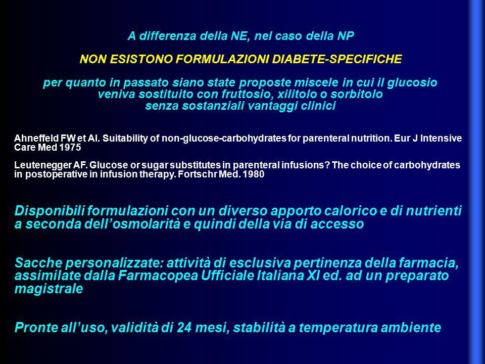 A differenza della NE, nel caso della NP NON ESISTONO FORMULAZIONI DIABETE-SPECIFICHE per quanto in passato siano state proposte miscele in cui il glu