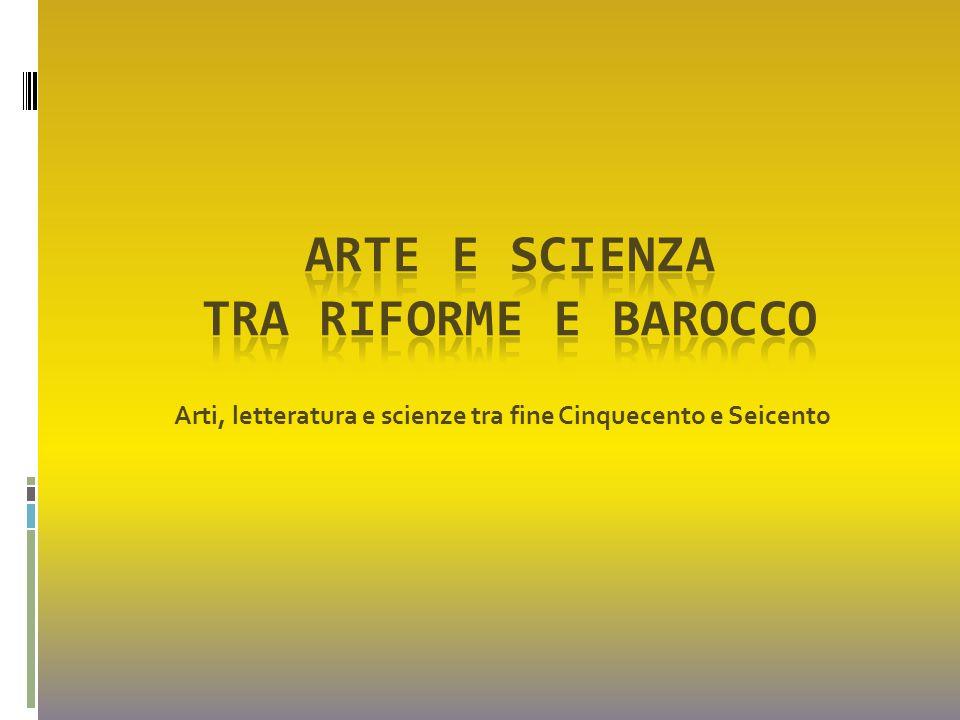 Arti, letteratura e scienze tra fine Cinquecento e Seicento