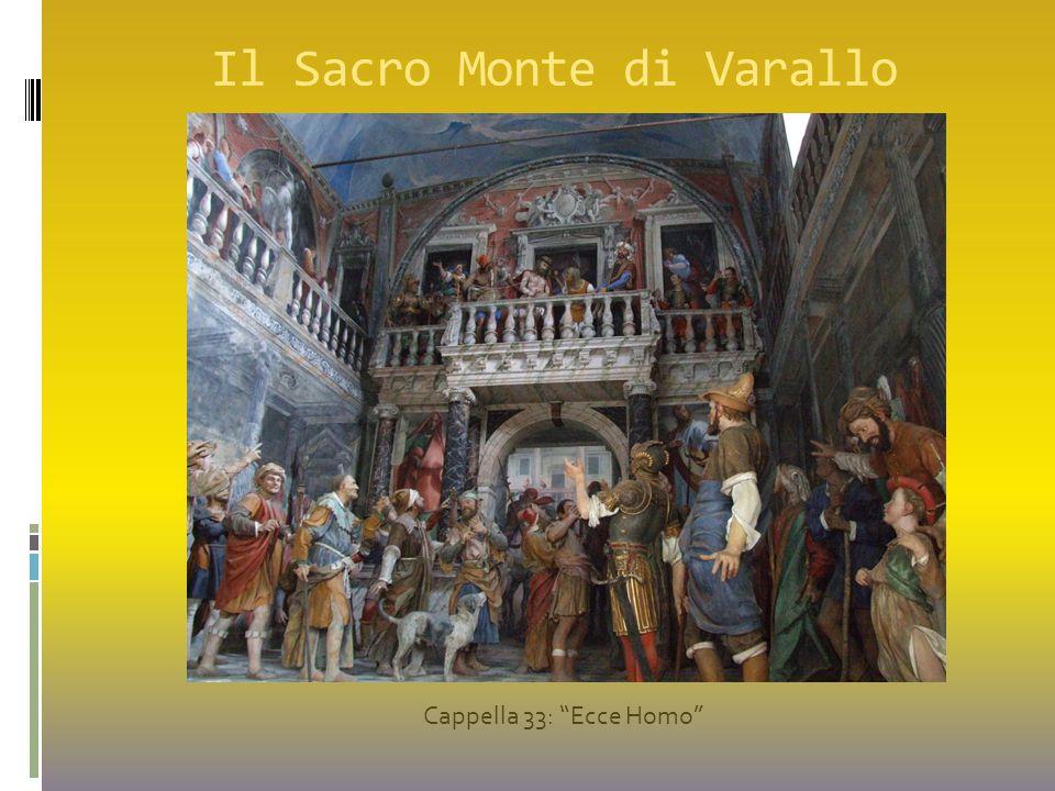 """Il Sacro Monte di Varallo Cappella 33: """"Ecce Homo"""""""